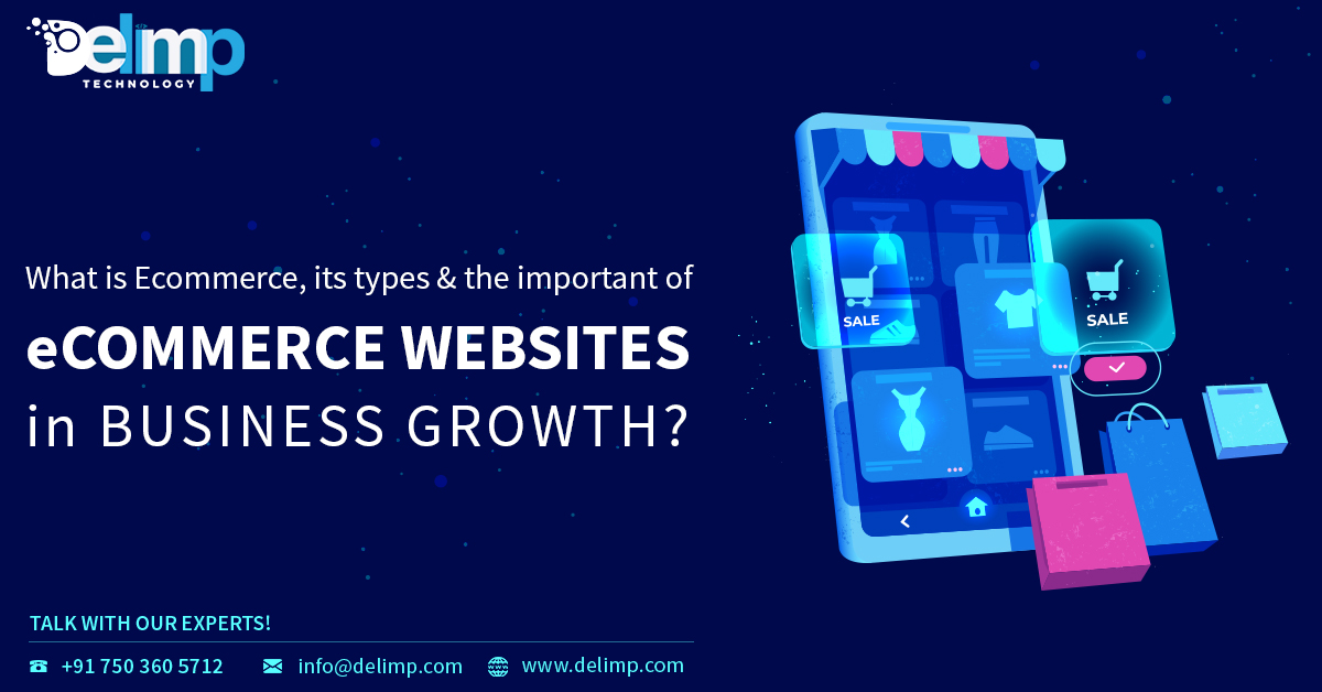 What Is e Commerce, Its Types & The Important Of e Commerce Websites In Business Growth?